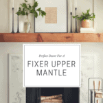 Perfect Decor To Get That Fixer Upper Mantle | Thrifted & Taylor'd
