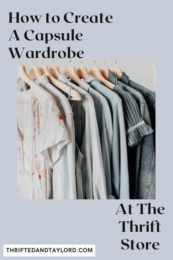 Find out how to create a capsule wardrobe at the thrift stote. Image is of clothing hanging on a rack.