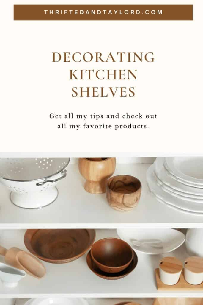 Get my best tips and favorite products for decorating kitchen shelves. Image shows a variety of white dishware mixed with wood kitchen items on white shelves.
